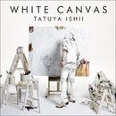 WHITE CANVAS/石井 竜也