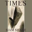 TIME'S (Single Version)/SIAM SHADE