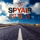 JUST ONE LIFE/SPYAIR