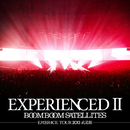 EXPERIENCED II -EMBRACE TOUR 2013 武道館- (Complete Edition)/BOOM BOOM SATELLITES
