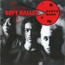 EARTH BORN/SOFT BALLET