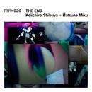ATAK020 THE END/渋谷 慶一郎 + 初音ミク
