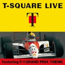 T-SQUARE LIVE featuring F-1 GRAND PRIX THEME/THE SQUARE/T-スクェア