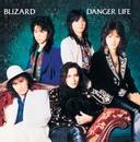 DANGER LIFE/BLIZARD