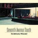 SEVENTH AVENUE SOUTH/南 佳孝