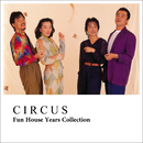 Fun House Years Collection/サーカス
