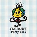 Cha-DANCE Party Vol.2/東京パフォーマンスドール  (1990~1994)