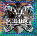 ALL or NOTHING/THREE LIGHTS DOWN KINGS