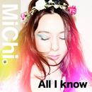 All I know/MiChi