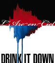 DRINK IT DOWN/L'Arc~en~Ciel