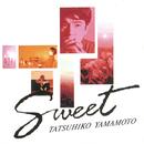 Sweet/山本 達彦
