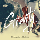 Gravity/Nothing's Carved In Stone