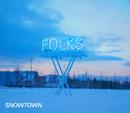 SNOWTOWN/FOLKS