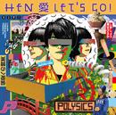 HEN 愛 LET'S GO!/POLYSICS