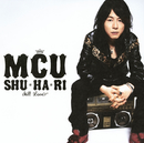 SHU・HA・RI ~STILL LOVE~/MCU