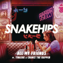 All My Friends feat.Tinashe,Chance the Rapper/Snakehips