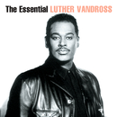 The Essential Luther Vandross/Luther Vandross