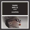 Overbite (Original Mix)/Paris Wells