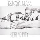 Serendipity/Matilda