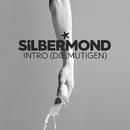Intro (Die Mutigen)/Silbermond