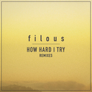 How Hard I Try (Remixes) feat.James Hersey/filous