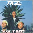 Take It Eezy/TKZEE