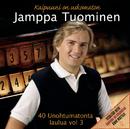 40 Unohtumatonta laulua 3 - Kaipuuni on uskomaton/Jamppa Tuominen
