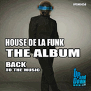 House De La Funk - The Album Back To The Music/House de la Funk