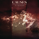 To The River - EP/Causes