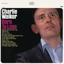 Born to Lose/Charlie Walker