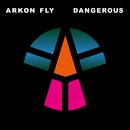 Dangerous/Arkon Fly