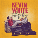Fall My Way/Kevin White