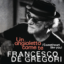 Un angioletto come te (Sweetheart Like You)/Francesco De Gregori