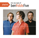Playlist: The Very Best of Ben Folds Five/Ben Folds Five