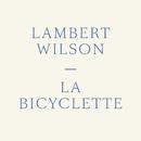 La bicyclette/Lambert Wilson