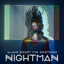 Always (Except for Sometimes) (Radio Edit)/Nightman