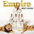 Bout 2 Blow (feat. Yazz and Timbaland)/Empire Cast