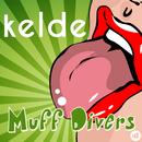 Muff Divers/Kelde