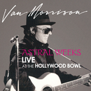Astral Weeks: Live at the Hollywood Bowl/Van Morrison