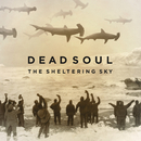 The Sheltering Sky/Dead Soul