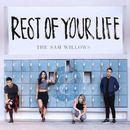 Rest of Your Life/The Sam Willows