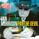 Pay the Devil/Van Morrison