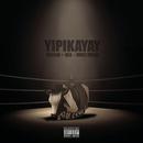 Yipikayay feat.AKA,Khuli Chana/Reason
