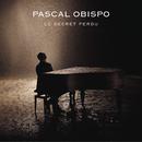 Le secret perdu/Pascal Obispo