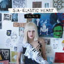 Elastic Heart (The Remixes)/Sia