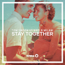 Stay Together (Radio Edit)/Tom Swoon vs. Nari & Milani