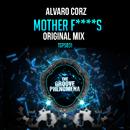 Mother F*****s/Alvaro Cruz