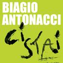 Ci stai/Biagio Antonacci