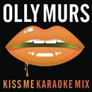 Kiss Me (Karaoke Mix)/Olly Murs