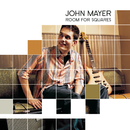 Room For Squares/John Mayer